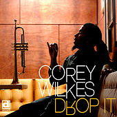 Drop It by Corey Wilkes