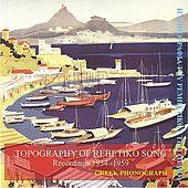 Topography of Rebetiko Song by Various Artists