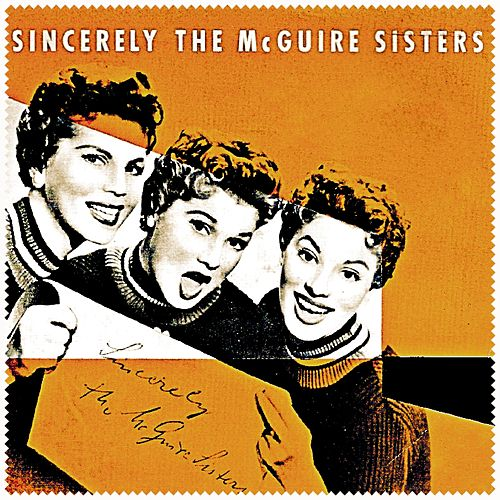 Play & Download Sincerely by McGuire Sisters | Napster