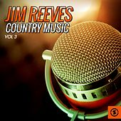Jim Reeves Country Music, Vol. 3 by Jim Reeves