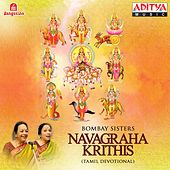 Play & Download Navagraha Krithis by Bombay Sisters | Napster