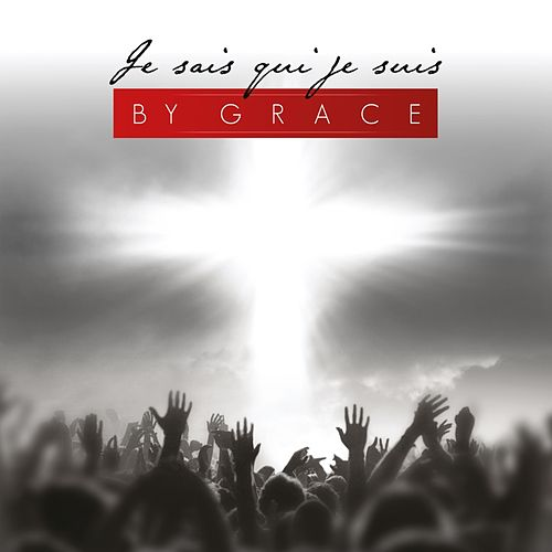 Play & Download Je sais qui je suis by By Grace | Napster