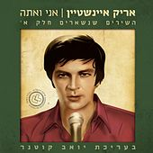 Play & Download Ani Veata - Hashirim Shenisharim (Part 1) by Arik Einstein | Napster