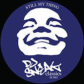 Play & Download Still My Thing by DJ Sneak | Napster