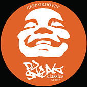 Keep Groovin by DJ Sneak