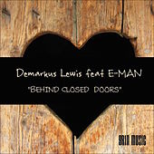 Play & Download Behind Closed Doors (feat. Eman) by Demarkus Lewis | Napster
