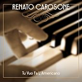 Tu Vuo Fa L'americano von Renato Carosone