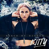 Play & Download Reach No Higher by Kitty | Napster