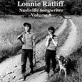 Lonnie Ratliff: Nashville Songwriter, Vol. 8 by Various Artists