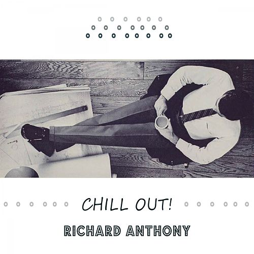 Chill Out de Richard Anthony