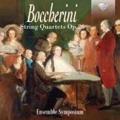 Boccherini: String Quartets, Op. 26 by Ensemble Symposium