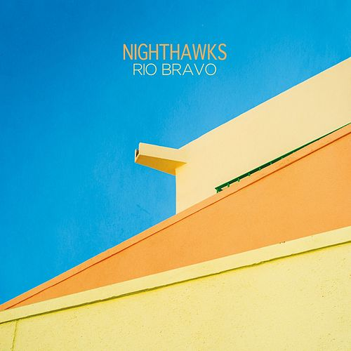 Play & Download Rio Bravo by Nighthawks | Napster