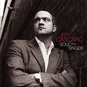 Play & Download Soul of Singer by Jeff Cascaro | Napster
