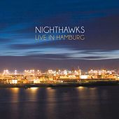 Play & Download Live in Hamburg (Live) by Nighthawks | Napster