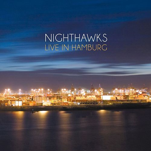 Live in Hamburg (Live) by Nighthawks