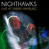 Play & Download Live at Fabrik Hamburg (Live) by Nighthawks | Napster