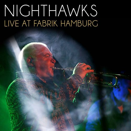 Live at Fabrik Hamburg (Live) by Nighthawks