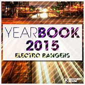 Play & Download Yearbook 2015 - Electro Bangers by Various Artists | Napster