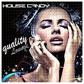 House Candy (Quality Lounge) by Various Artists