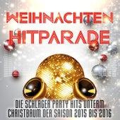 Play & Download Weihnachten Hitparade (Die Schlager Party Hits unterm Christbaum der Saison 2015 bis 2016) by Various Artists | Napster