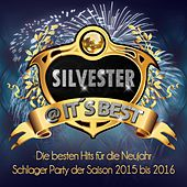 Play & Download Silvester @ it's Best - Die besten Hits für die Neujahr Schlager Party der Saison 2015 bis 2016 by Various Artists | Napster