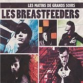 Play & Download Les matins de grands soirs - ep by Les Breastfeeders | Napster