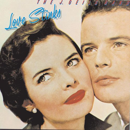 Love Stinks by J. Geils Band