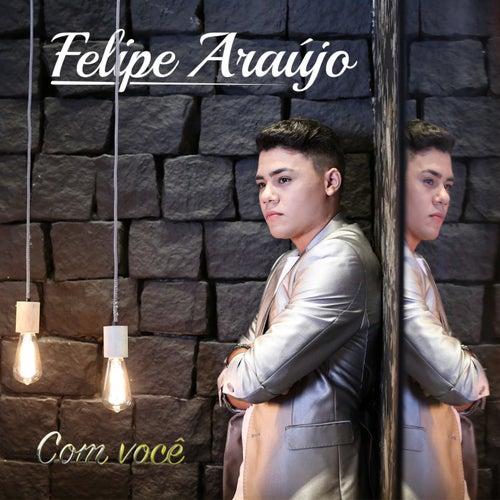 Com Você de Felipe Araújo