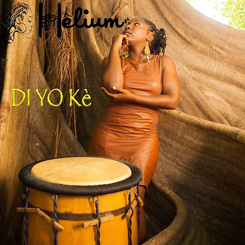 Play & Download Di yo kè by Helium | Napster