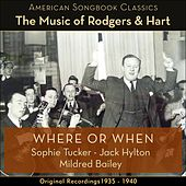 Where Or When (The Music Of Rodgers & Hart - Original Recordings 1935 - 1940) by Various Artists