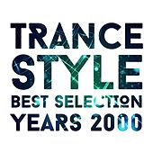 Play & Download Trance Style Best Selection Years 2000 by Various Artists | Napster