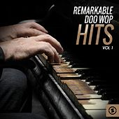 Remarkable Doo Wop Hits, Vol. 1 by Various Artists