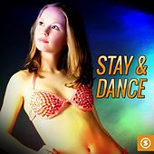 Play & Download Stay & Dance by Various Artists | Napster