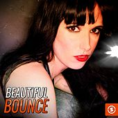 Play & Download Beautiful Bounce by Various Artists | Napster