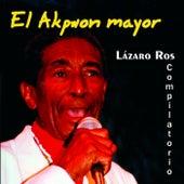 Play & Download El Akpwon Mayor (Compilación 1) by Lázaro Ros | Napster