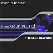 Play & Download Free Your Mind by Mario Lopez | Napster