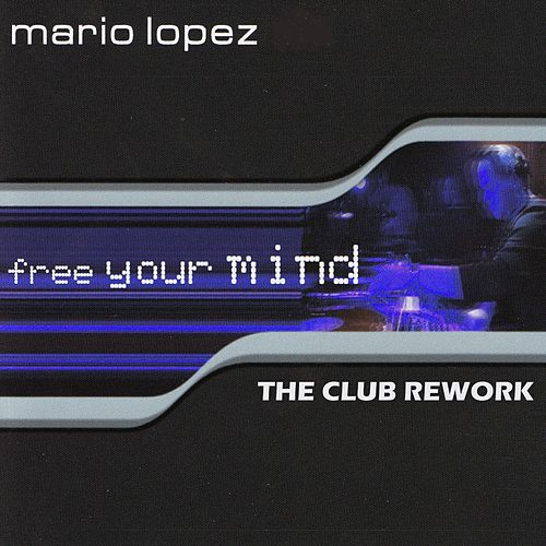 Free Your Mind by Mario Lopez