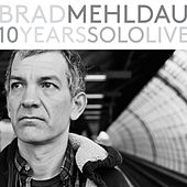 Play & Download 10 Years Solo Live by Brad Mehldau | Napster