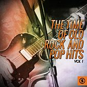 Play & Download The Time of Old Rock and Pop Hits, Vol. 1 by Various Artists | Napster