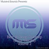 Mutated Sounds Presents: Best of Deep Dubstep Bass Weight, Vol. 2 (Compilation Series) by Various Artists