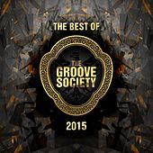 Play & Download The Best of the Groove Society 2015 by Various Artists | Napster