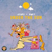 Play & Download Under the Sun (feat. Murs) - Single by Azure | Napster