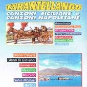 Play & Download Tarantellando (Canzoni siciliane e canzoni napoletane) by Various Artists | Napster