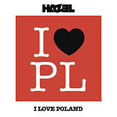 I Love Poland (Radio Edit) by Hazel