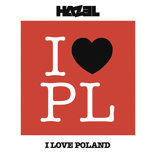 Play & Download I Love Poland (Radio Edit) by Hazel | Napster
