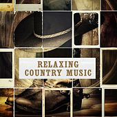 Relaxing Country Music by Various Artists