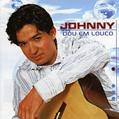 Play & Download Dou Em Louco by Johnny | Napster