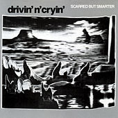 Play & Download Scarred But Smarter by Drivin' N' Cryin' | Napster