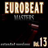 Play & Download Eurobeat Masters Vol. 13 by Various Artists | Napster