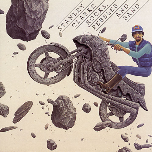 Play & Download Rocks, Pebbles and Sand by Stanley Clarke | Napster